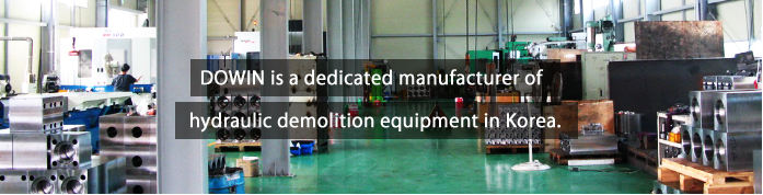 Hydraulic demolition equipment in Korea | Dowin International Corp.|The Customer-driven company